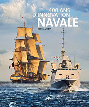 <em>400 ans d&rsquo;innovation navale</em>