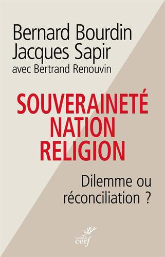 <em>Souverainet&eacute;, nation, religion - Dilemme ou R&eacute;conciliation&nbsp;?</em>