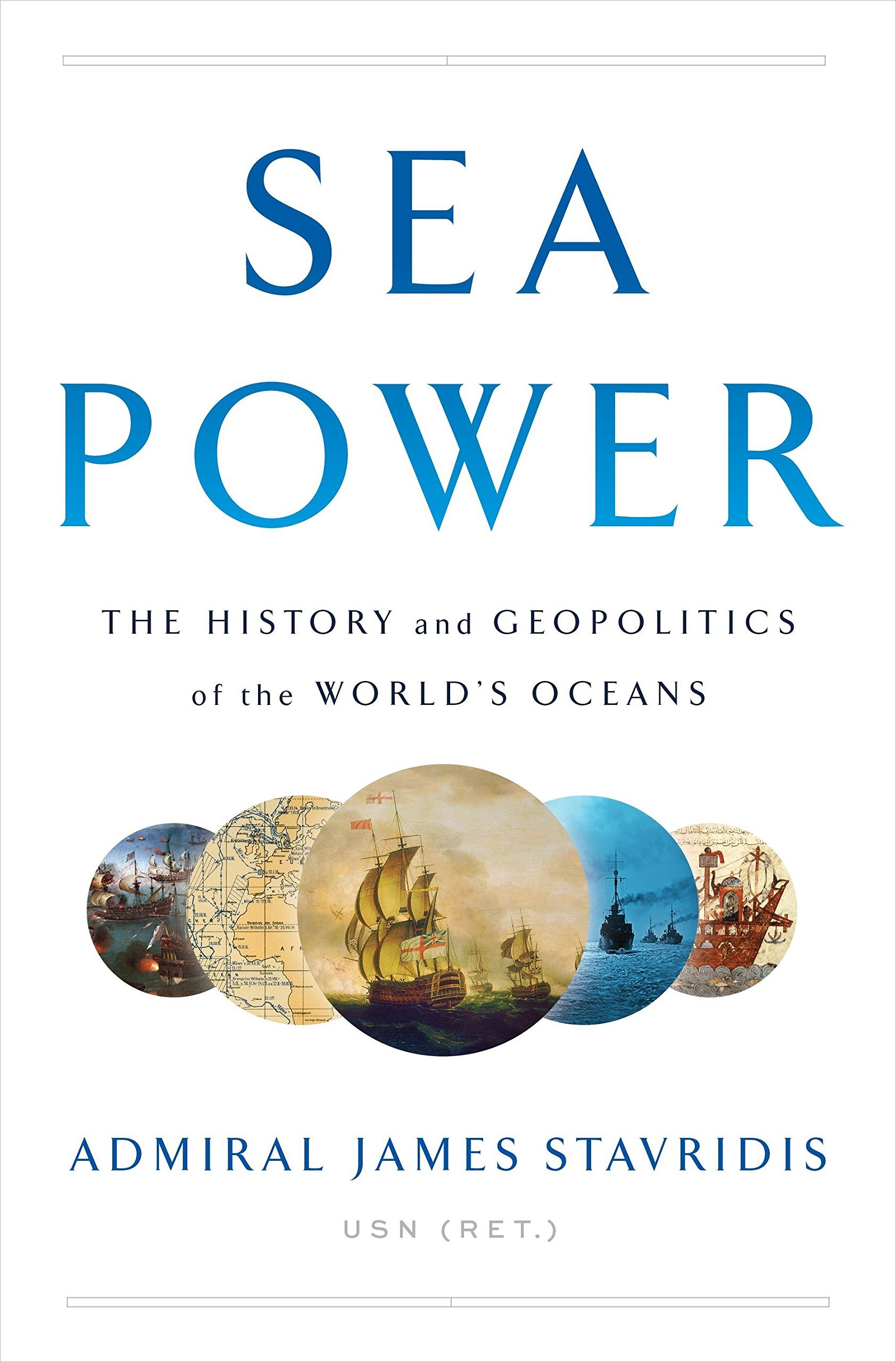 Sea Power – The history and the geopolitics of the world's oceans