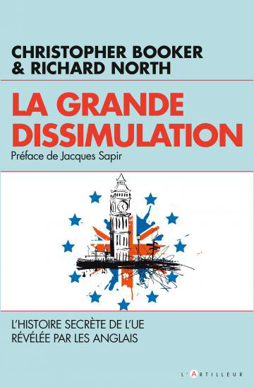 Christopher Booker et Richard North , La grande dissimulation (préface de Jacques Sapir) - Éditions du Toucan/L'Artilleur, 2016 ; 823 pages (2003 pour l'édition anglaise, Bloomsbury Publishing Plc).