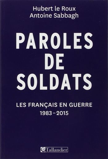 Paroles de soldats – Les Français en guerre (1983-2015)